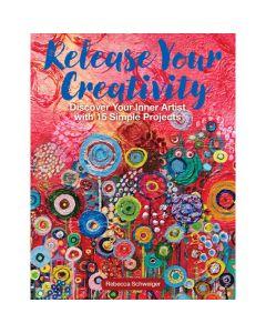 Release Your Creativity by Rebecca Schweiger