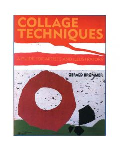 Collage Techniques by Gerald Brommer