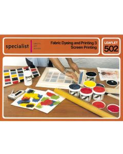 Fabric Dyeing and Printing 3 - Screen Printing Craft Booklet